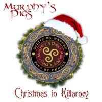 Murphy's Pigs - Christmas in Killarney