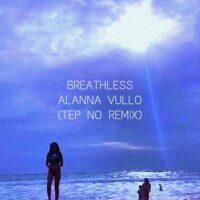 New remix of Alanna Vullo 'Breathless'